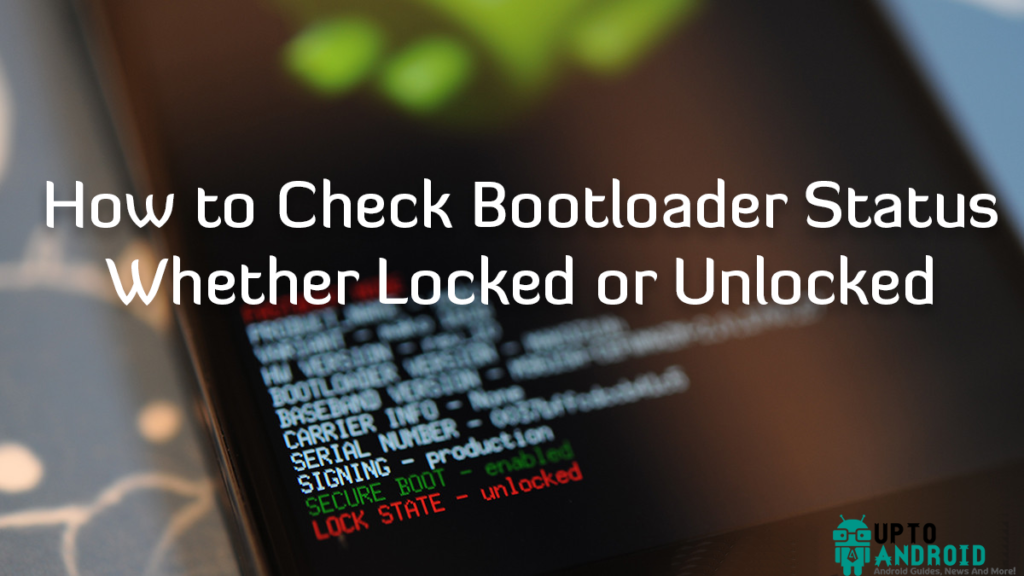 How to Check Bootloader Status Whether Locked or Unlocked