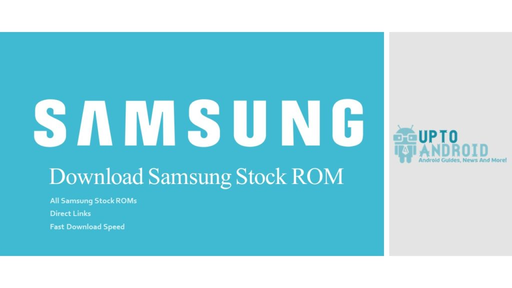Download Samsung Stock ROM - All Samsung Devices - Upto Android
